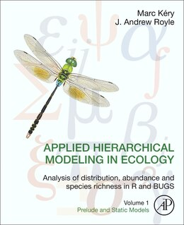 Book Applied Hierarchical Modeling In Ecology: Analysis Of Distribution, Abundance And Species Richness… by Marc Kery