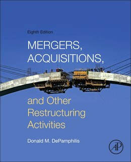 Book Mergers, Acquisitions, And Other Restructuring Activities by Donald Depamphilis