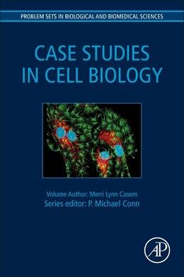 Book Case Studies In Cell Biology by Merri Lynn Casem