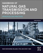 Handbook Of Natural Gas Transmission And Processing: Principles And Practices
