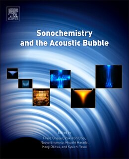 Book Sonochemistry And The Acoustic Bubble by Franz Grieser