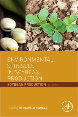 Book Environmental Stresses In Soybean Production: Soybean Production Volume 2 by Mohammad Miransari