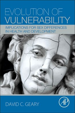 Book Evolution Of Vulnerability: Implications For Sex Differences In Health And Development by David C. Geary