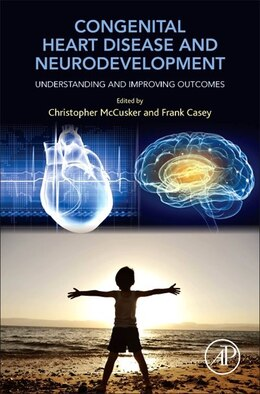 Book Congenital Heart Disease And Neurodevelopment: Understanding And Improving Outcomes by Christopher Mccusker