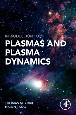 Book Introduction To Plasmas And Plasma Dynamics: With Reviews Of Applications In Space Propulsion… by Thomas M. York
