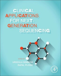 Book Clinical Applications For Next-generation Sequencing by Urszula Demkow