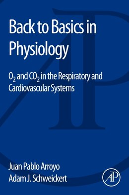 Book Back To Basics In Physiology: O2 And Co2 In The Respiratory And Cardiovascular Systems by Juan Pablo Arroyo