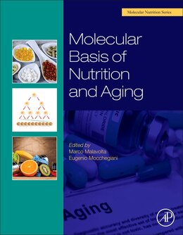 Book Molecular Basis Of Nutrition And Aging: A Volume In The Molecular Nutrition Series by Marco Malavolta
