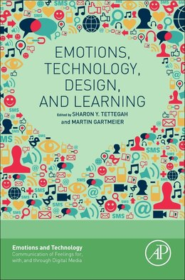 Book Emotions, Technology, Design, And Learning by Sharon Y. Tettegah
