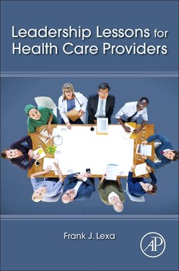 Book Leadership Lessons For Health Care Providers by Frank James Lexa