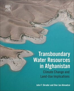 Book Transboundary Water Resources In Afghanistan: Climate Change And Land-use Implications by John F. Shroder