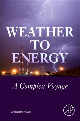 Book Weather To Energy: A Complex Voyage by Christopher Clack