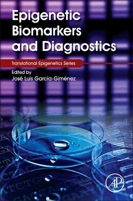 Book Epigenetic Biomarkers And Diagnostics by José Luis García-gim&#233