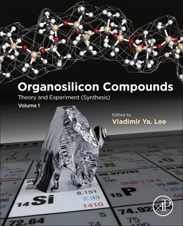 Book Organosilicon Compounds: From Theory To Synthesis To Applications by Vladimir Ya Lee