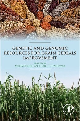Book Genetic And Genomic Resources For Grain Cereals Improvement by Mohar Singh