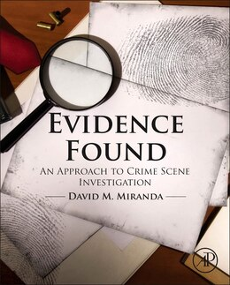 Book Evidence Found: An Approach To Crime Scene Investigation by David Miranda