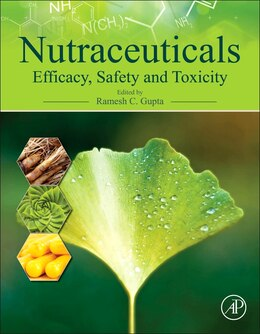 Book Nutraceuticals: Efficacy, Safety And Toxicity by Ramesh C. Gupta