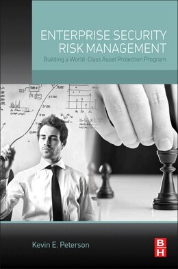 Book Enterprise Security Risk Management: Building A World-class Asset Protection Program by Kevin Peterson