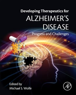 Book Developing Therapeutics For Alzheimer's Disease: Progress And Challenges by Michael S. Wolfe