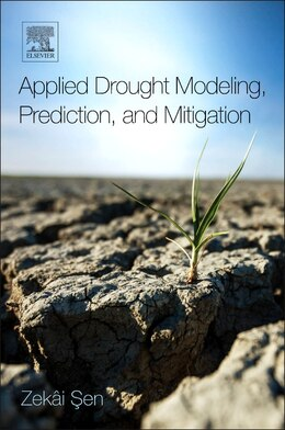Book Applied Drought Modeling, Prediction, And Mitigation by Author