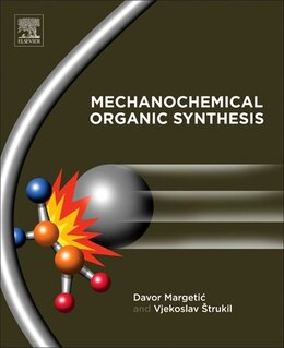 Book Mechanochemical Organic Synthesis by Davor Margetic