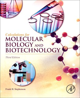 Book Calculations For Molecular Biology And Biotechnology by Frank H. Stephenson
