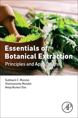 Book Essentials Of Botanical Extraction: Principles And Applications by Subhash C. Mandal