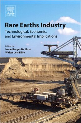 Book Rare Earths Industry: Technological, Economic, And Environmental Implications by Ismar Borges De Lima