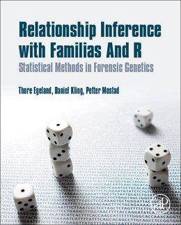 Book Relationship Inference With Familias And R: Statistical Methods In Forensic Genetics by Thore Egeland