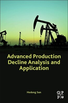 Book Advanced Production Decline Analysis And Application by Hedong Sun