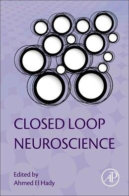 Book Closed Loop Neuroscience by Ahmed El Hady