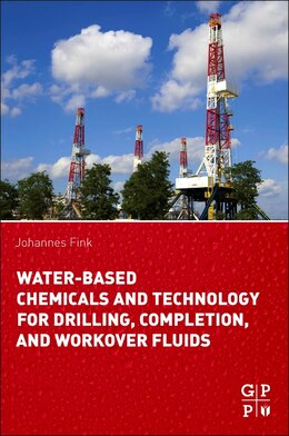 Book Water-based Chemicals And Technology For Drilling, Completion, And Workover Fluids by Johannes Fink