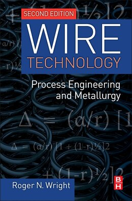 Book Wire Technology: Process Engineering And Metallurgy by Roger N. Wright