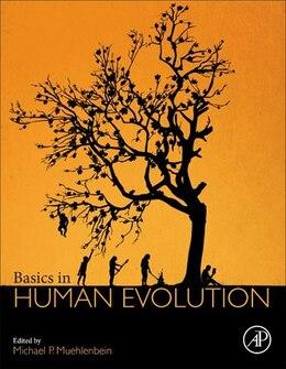 Book Basics In Human Evolution by Michael P Muehlenbein