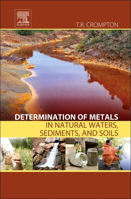 Book Determination Of Metals In Natural Waters, Sediments, And Soils by T. R. Crompton