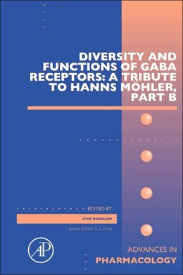 Book Diversity And Functions Of Gaba Receptors: A Tribute To Hanns Mohler, Part B by Uwe Rudolph