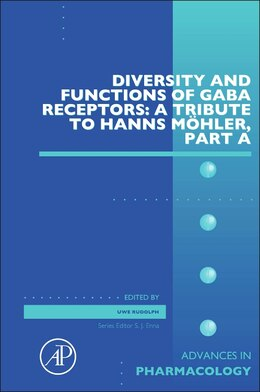 Book Diversity And Functions Of Gaba Receptors: A Tribute To Hanns Mohler, Part A by Uwe Rudolph