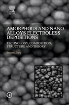 Amorphous And Nano Alloys Electroless Depositions: Technology, Composition, Structure And Theory