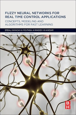 Book Fuzzy Neural Networks For Real Time Control Applications: Concepts, Modeling And Algorithms For… by Erdal Kayacan