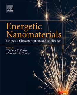 Book Energetic Nanomaterials: Synthesis, Characterization, And Application by Vladimir E Zarko