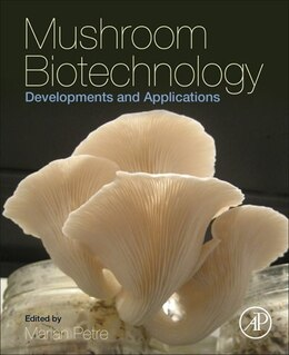 Book Mushroom Biotechnology: Developments And Applications by Marian Petre