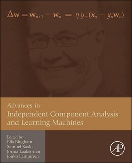 Book Advances In Independent Component Analysis And Learning Machines by Ella Bingham