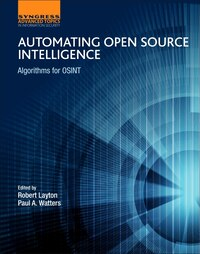 Automating Open Source Intelligence: Algorithms For Osint