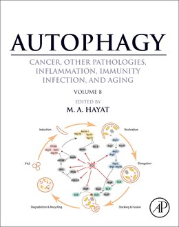Book Autophagy: Cancer, Other Pathologies, Inflammation, Immunity, Infection, And Aging: Volume 8- Human… by M. A. Hayat