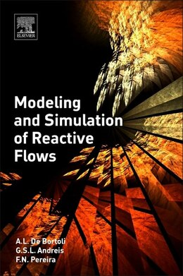 Book Modeling And Simulation Of Reactive Flows by A.l. De Bortoli