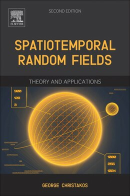 Book Spatiotemporal Random Fields: Theory And Applications by George Christakos