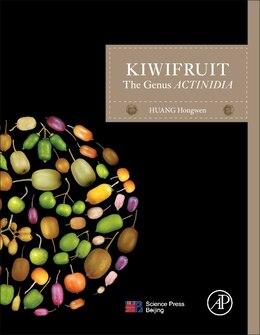 Book Kiwifruit: The Genus Actinidia by Hongwen Huang
