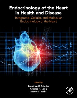 Book Endocrinology Of The Heart In Health And Disease: Integrated, Cellular, And Molecular Endocrinology… by Jonathan C. Schisler