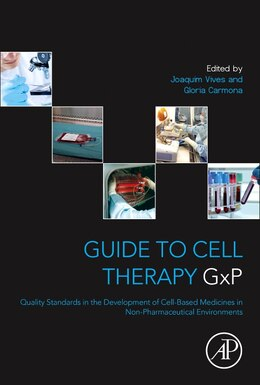 Book Guide To Cell Therapy Gxp: Quality Standards In The Development Of Cell-based Medicines In Non… by Joaquim Vives