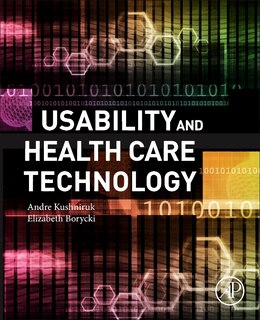 Book Usability And Health Care Technology by Andre Kushniruk